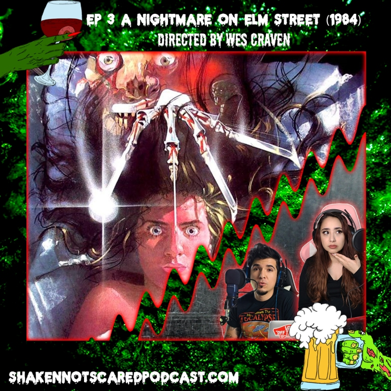 Shaken Not Scared Podcast banner with Erick and Vivi in front of the Nightmare on Elm Street movie poster. Ep 3 A Nightmare on Elm Street 1984 Directed by Wes Craven (Top Center)
