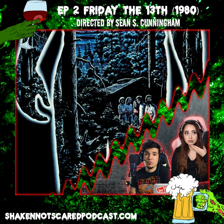 Shaken Not Scared Podcast banner with Erick and Vivi in front of the Friday the 13th movie poster. Ep 2 Friday the 13th 1980 Directed by Sean S Cunningham (Top Center)