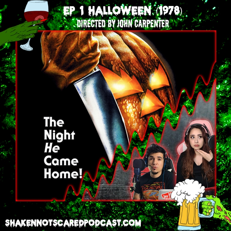 Shaken Not Scared Podcast banner with Erick and Vivi in front of the Halloween movie poster. Ep 1 Halloween 1978 Directed by John Carpenter (Top Center)