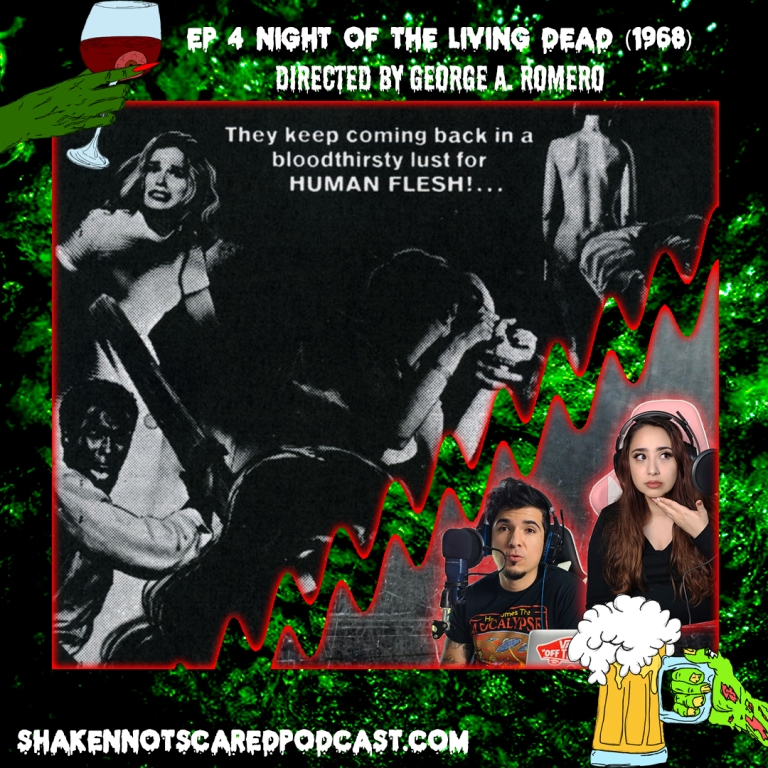 Shaken Not Scared Podcast banner with Erick and Vivi in front of the Night of the Living Dead movie poster. Ep 4 Night of the Living Dead 1968 Directed by George A Romero (Top Center)