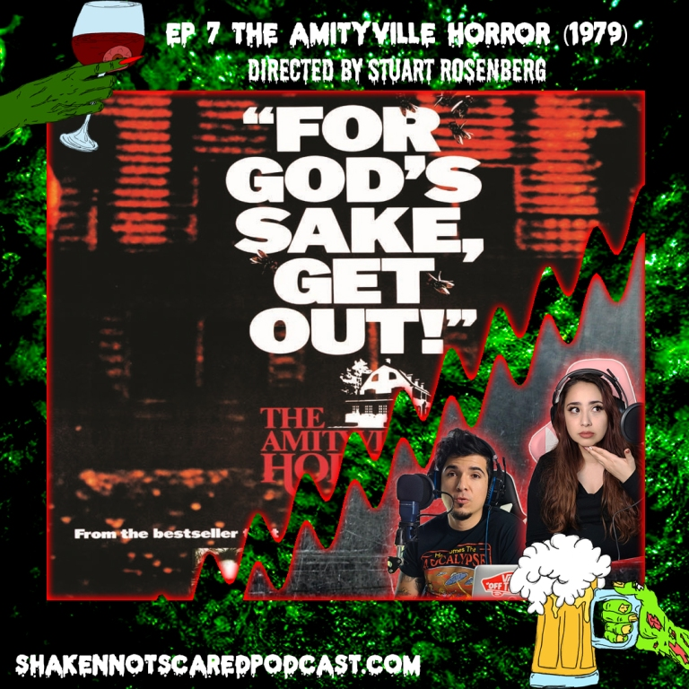 Shaken Not Scared Podcast banner with Erick and Vivi in front of the Amityville Horror movie poster. Ep 7 The Amityville Horror 1979 Directed by Stuart Rosenberg (Top Center)