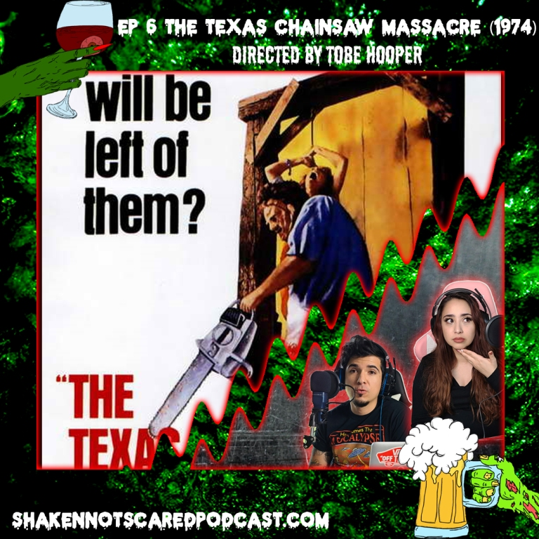 Shaken Not Scared Podcast banner with Erick and Vivi in front of the Texas Chainsaw Massacre movie poster. Ep 6 The Texas Chainsaw Massacre 1974 Directed by Tobe Hooper (Top Center)