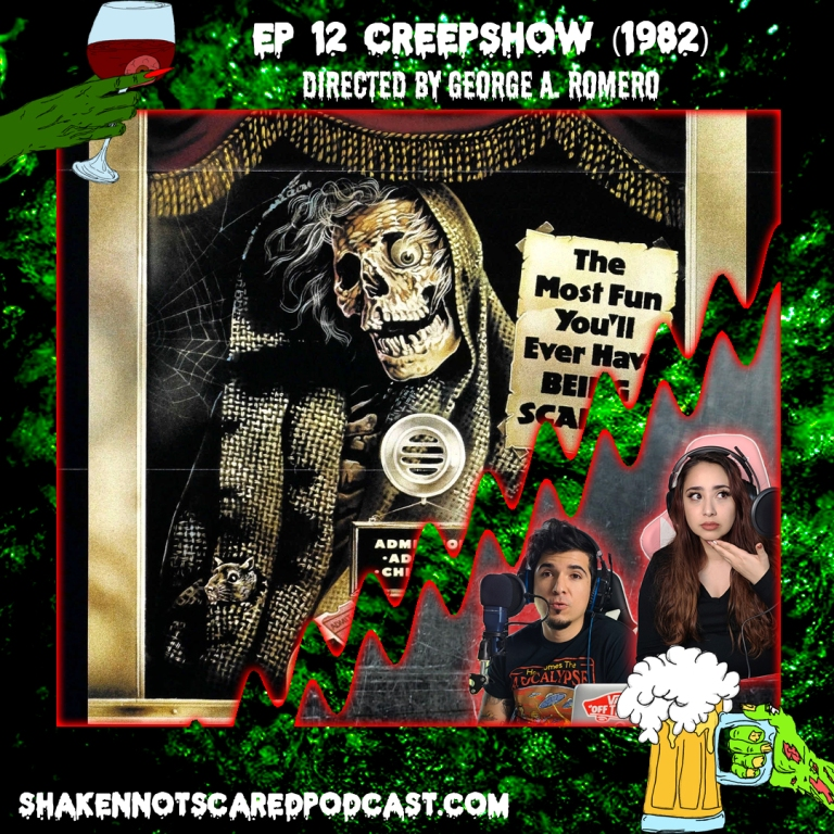 Shaken Not Scared Podcast banner with Erick and Vivi in front of the Creepshow movie poster. Shakennotscaredpodcast.com (Bottom Left). Ep 12 Creepshow 1982 directed by George A Romero. (Top Center)