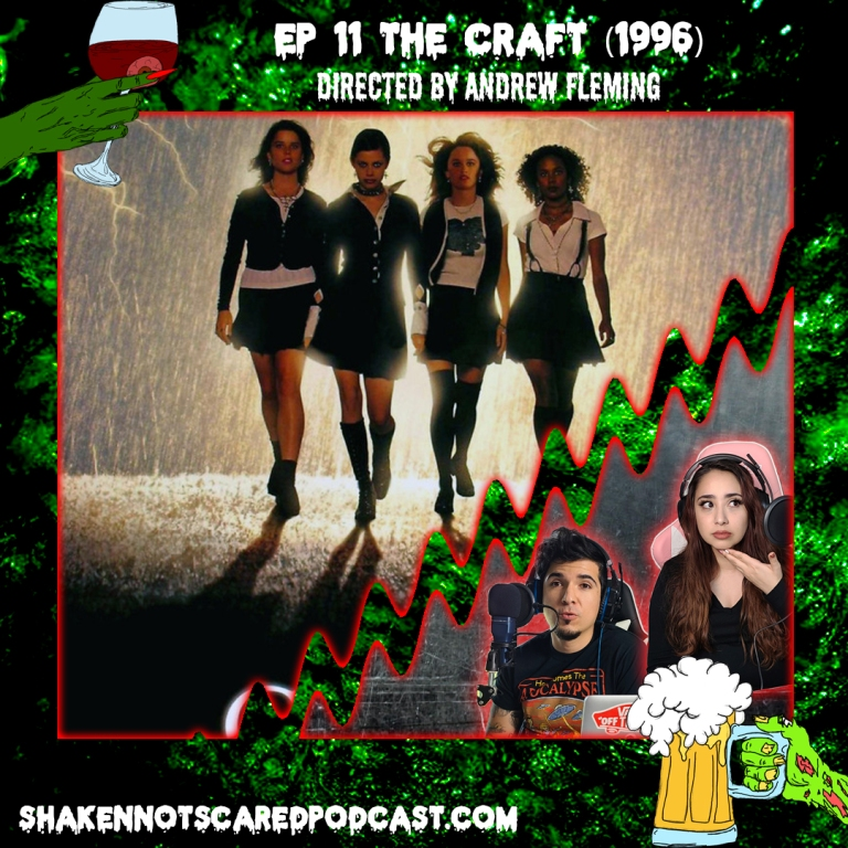 Shaken Not Scared Podcast banner with Erick and Vivi in front of the Craft movie poster. Ep 11 The Craft 1996 directed by Andrew Fleming (Top Center)