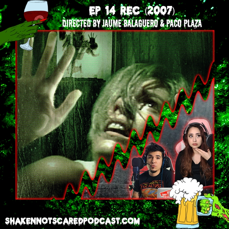 Shaken Not Scared Podcast banner with Erick and Vivi in front of the Rec movie poster. Shakennotscaredpodcast.com (Bottom Left). Ep 14 Rec 2007 directed by Jaume Balaguero and Paco Plaza (Top center)