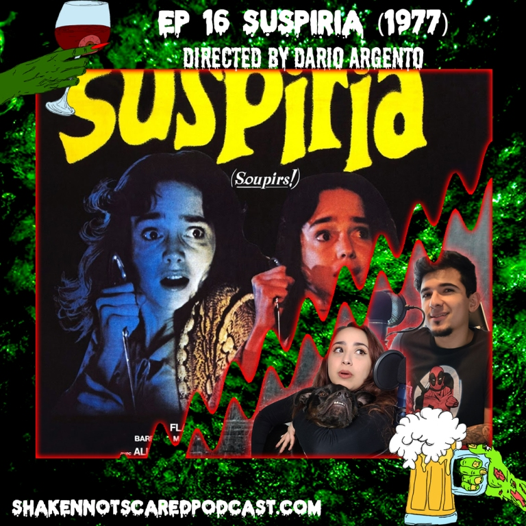 Shaken Not Scared Podcast banner with Erick Vivi and Loki in front of the Suspiria movie poster. Shakennotscaredpodcast.com (Bottom Left). Ep 16 Suspiria 1977 directed by Dario Argento (Top center)