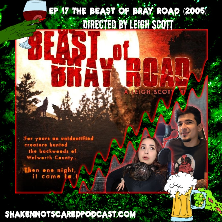 Shaken Not Scared Podcast banner with Erick Vivi and Loki in front of the Beast of Bray Road movie poster. Shakennotscaredpodcast.com (Bottom Left). Ep 17 The Beast of Bray Road (2005) directed by Leigh Scott (Top center)
