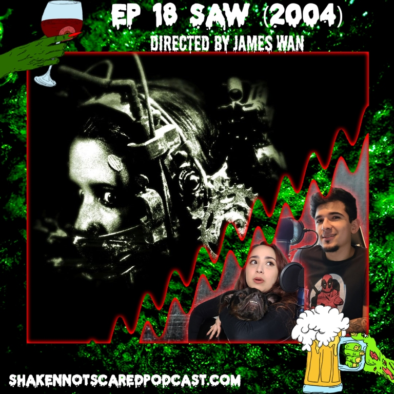 Shaken Not Scared Podcast banner with Erick Vivi and Loki in front of the Saw movie poster. Shakennotscaredpodcast.com (Bottom Left). Ep 18 Saw (2004) directed by James Wan (Top center)