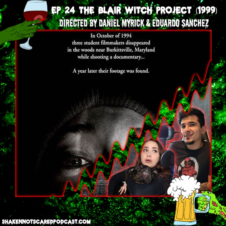 Shaken Not Scared Podcast banner with Erick Vivi and Loki in front of the The Blair Witch Project movie poster. Shakennotscaredpodcast.com (Bottom Left). Ep 24 The Blair Witch Project (1999) directed by Daniel Myrick & Eduardo Sanchez (Top center)