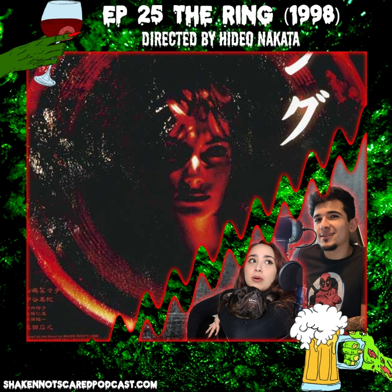 Shaken Not Scared Podcast banner with Erick Vivi and Loki in front of the The Ring movie poster. Shakennotscaredpodcast.com (Bottom Left). Ep 25 The Ring (1998) directed by Hideo Nakata (Top center)