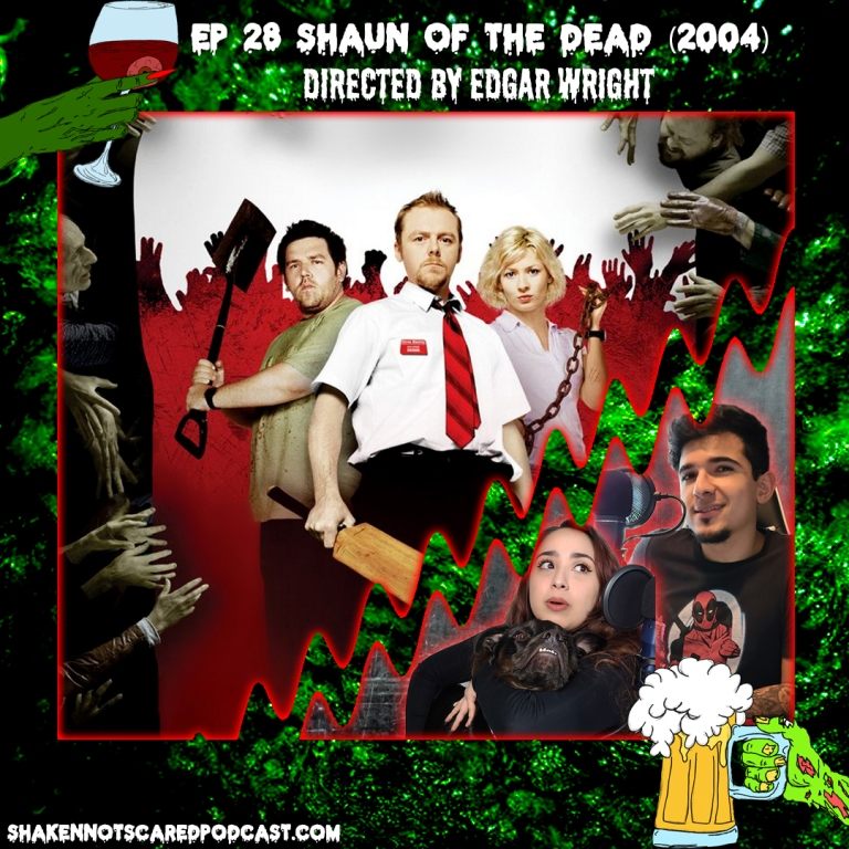 Shaken Not Scared Podcast banner with Erick Vivi and Loki in front of the Shaun of the Dead movie poster. Shakennotscaredpodcast.com (Bottom Left). Ep 28 Shaun of the Dead (2004) directed by Edgar Wright (Top center)