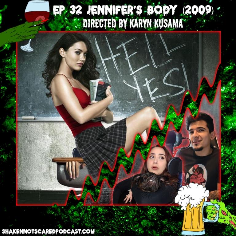 Shaken Not Scared Podcast banner with Erick Vivi and Loki in front of the Jennifer's Body movie poster. Shakennotscaredpodcast.com (Bottom Left). Ep 32 Jennifer's Body (2009) directed by Karyn Kusama (Top center)