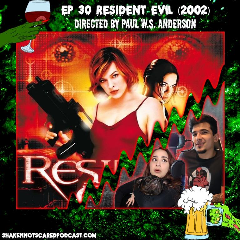 Shaken Not Scared Podcast banner with Erick Vivi and Loki in front of the Resident Evil movie poster. Shakennotscaredpodcast.com (Bottom Left). Ep 30 Resident Evil (2002) directed by Paul W.S. Anderson (Top center)