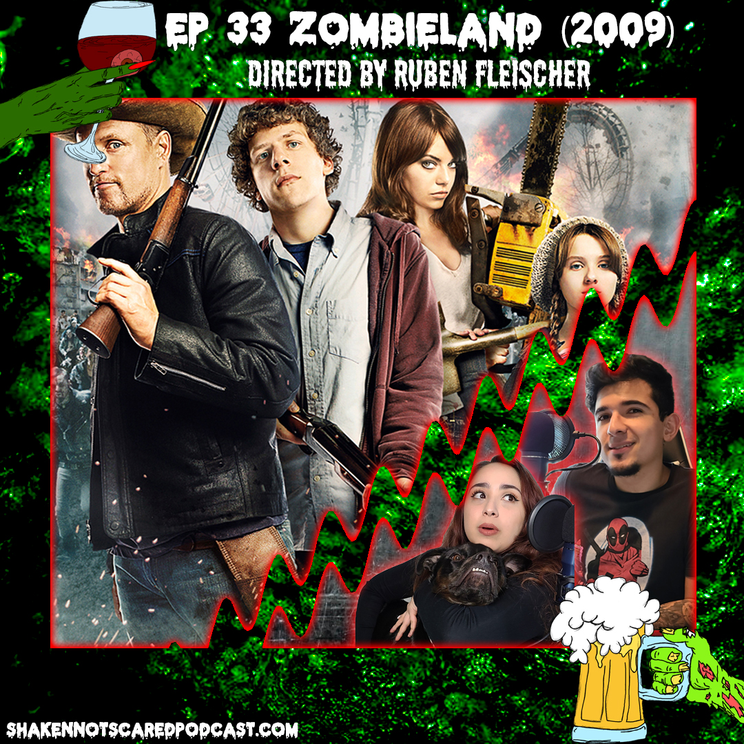 Shaken Not Scared Podcast banner with Erick Vivi and Loki in front of the Zombieland movie poster. Shakennotscaredpodcast.com (Bottom Left). Ep 33 Zombieland (2009) directed by Ruben Fleischer (Top center)